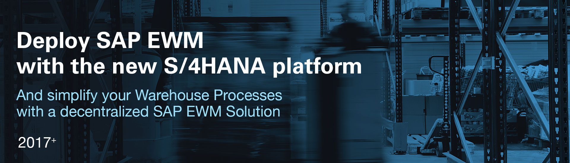 Deploy SAP EWM with the new S/4HANA platform at Click'n Go