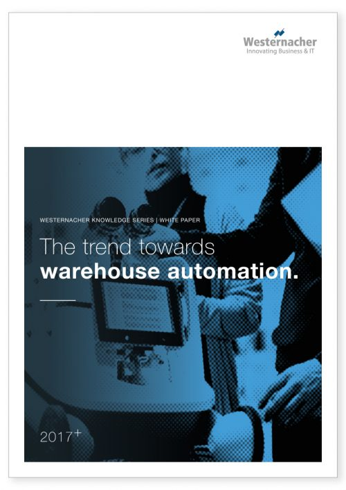 The trend towards warehouse automation. Westernacher Whitepaper.