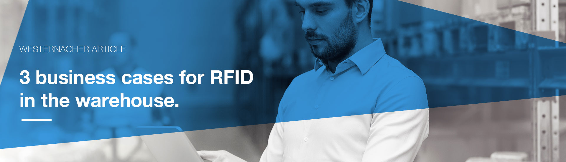3 business cases for RFID in the warehouse | westernacher-consulting.com