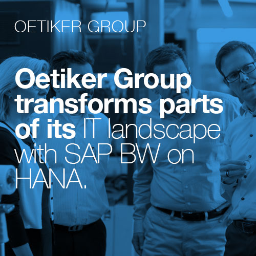 Oetiker Group transforms parts of its IT landscape with SAP BW on HANA with Westernacher