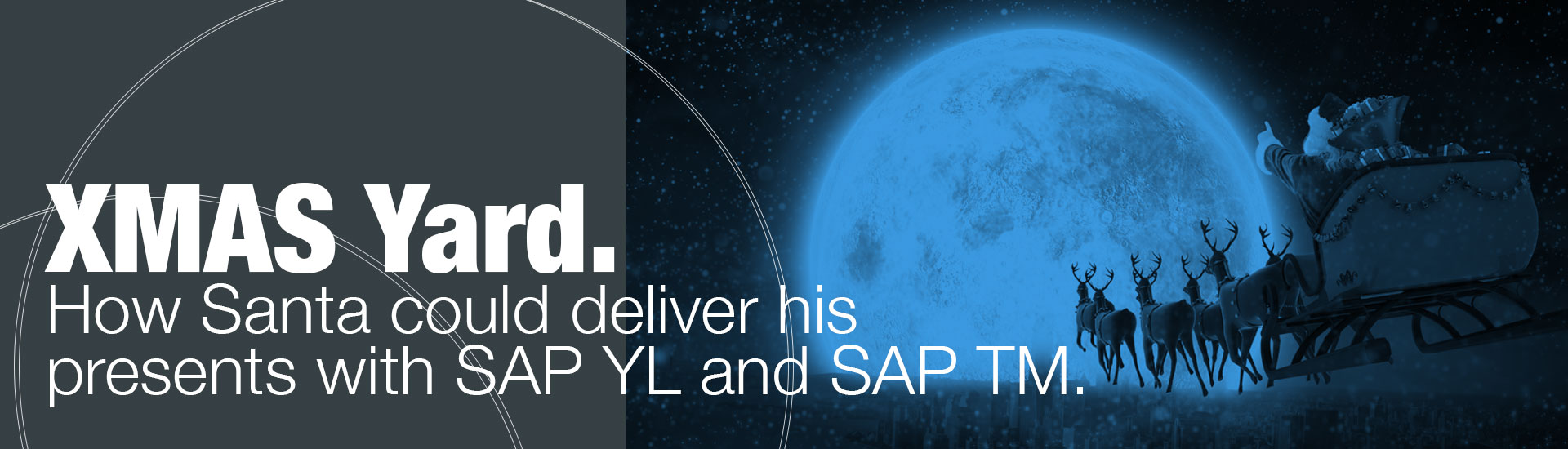XMAS Yard – How Santa could deliver his presents with SAP YL and SAP TM | westernacher-consulting.com
