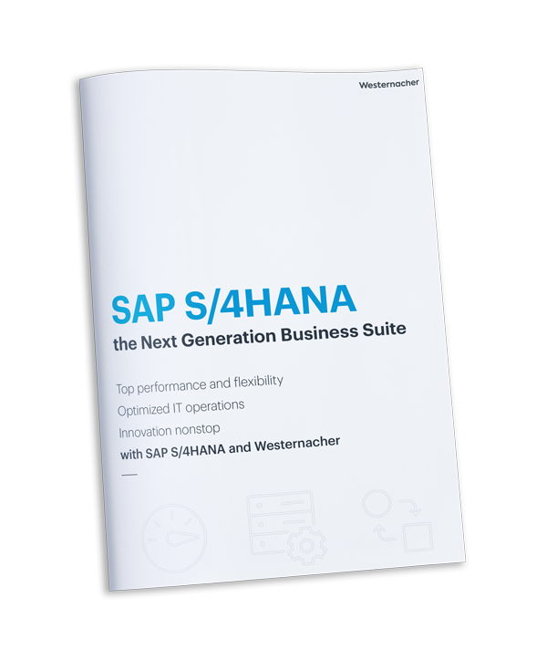 SAP S/4HANA the Next Generation Business Suite Top performance and �lexibility Optimized IT operations Innovation nonstop with SAP S/4HANA and Westernacher