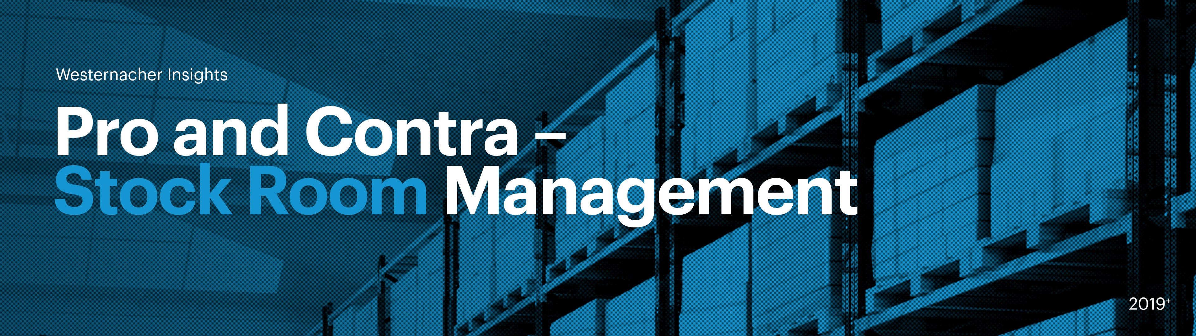 Westernacher Insights: Stock Room Management | westernacher-consulting.com