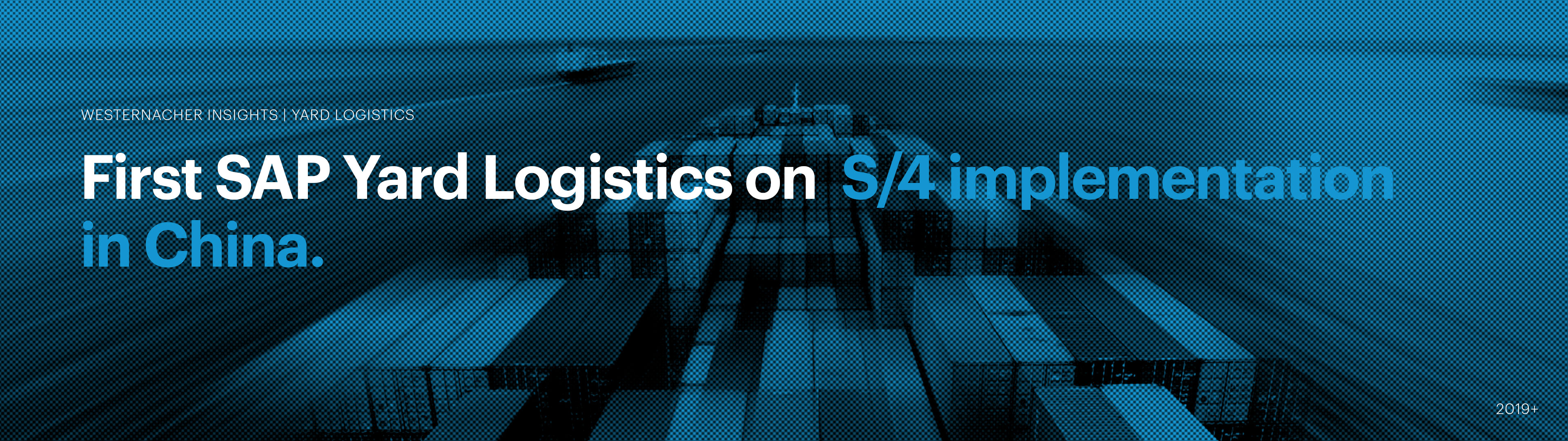 Westernacher Insights: SAP Yard Logistics in China | westernacher-consulting.com