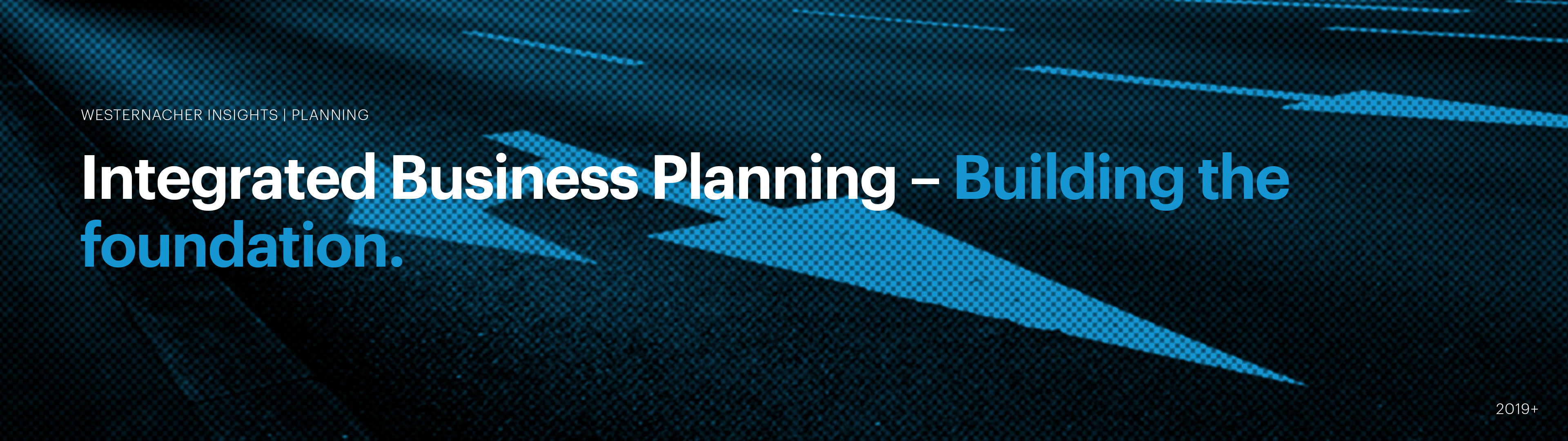 Integrated Business Planning – Building the foundation | westernacher-consulting.com