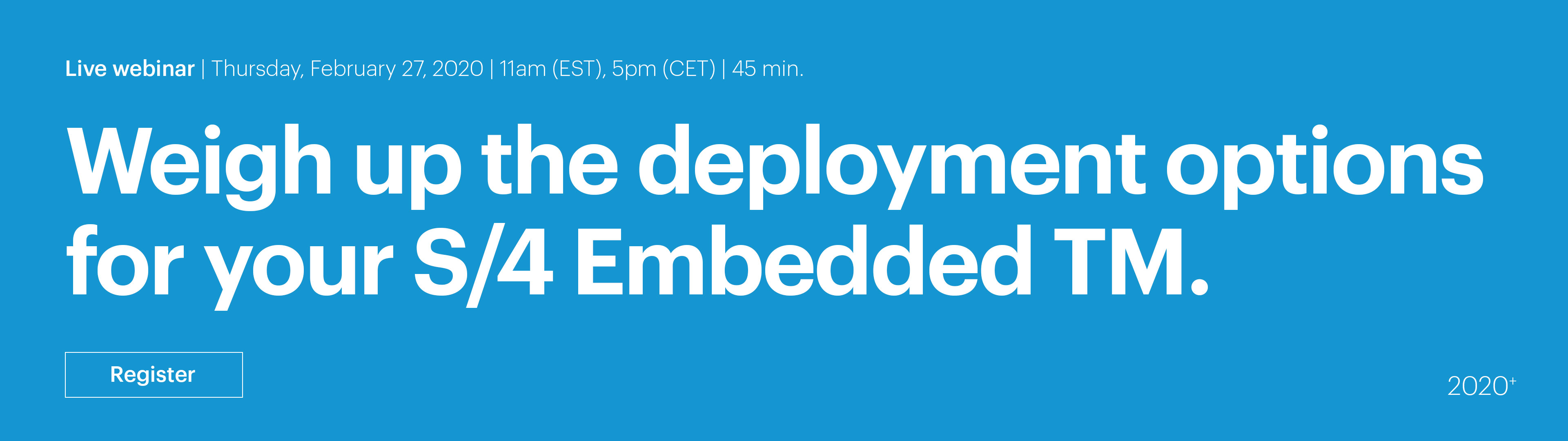 Webinar about S/4 embedded TM: A guide to the best choices   Feb 27th