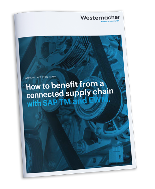 Westernacher White Paper: How to benefit from a connected supply chain with SAP TM and EWM.